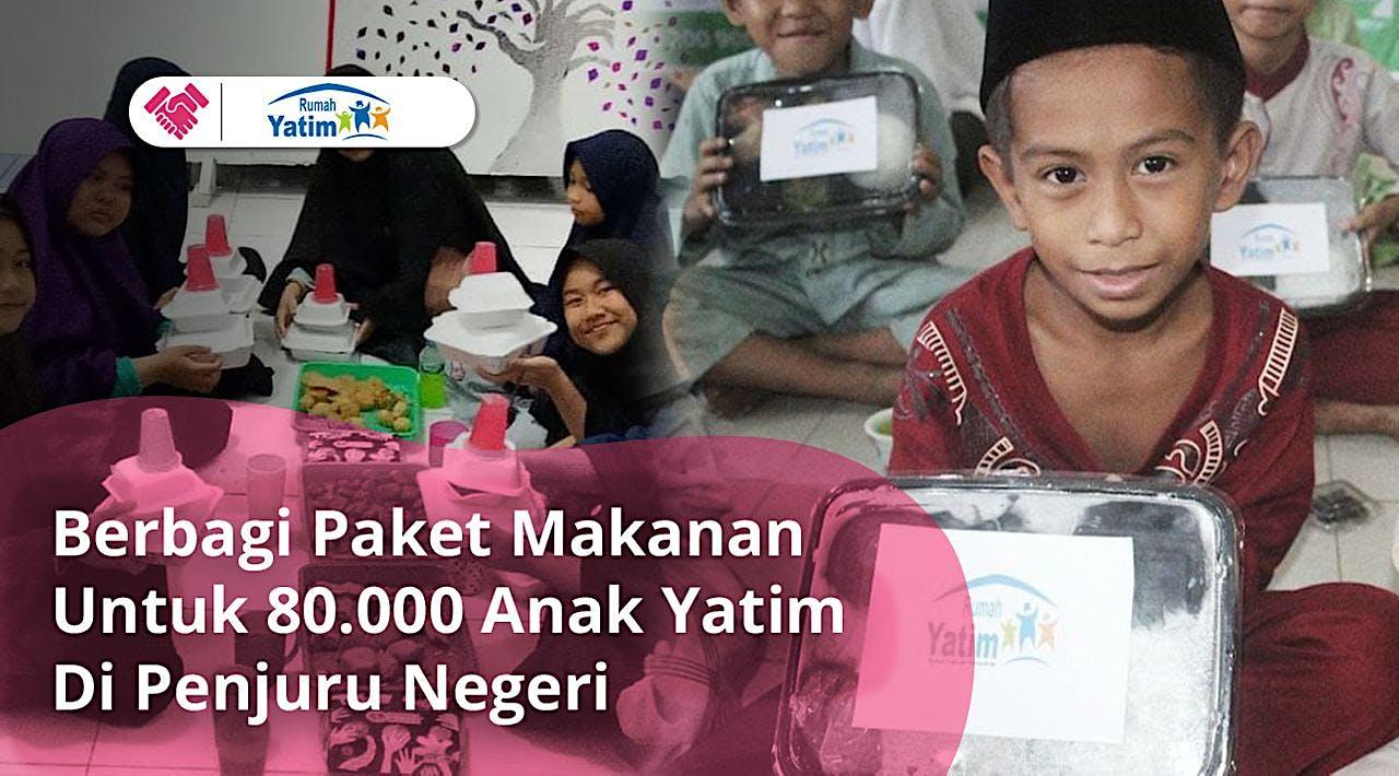 Sedekah Makan untuk 80.000 Anak Yatim