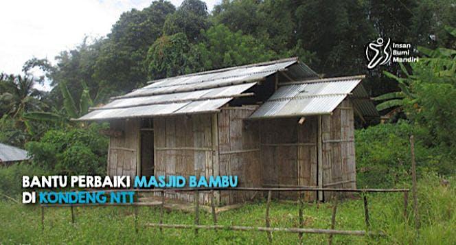 BANTU PERBAIKI MASJID BAMBU DI KONDENG NTT