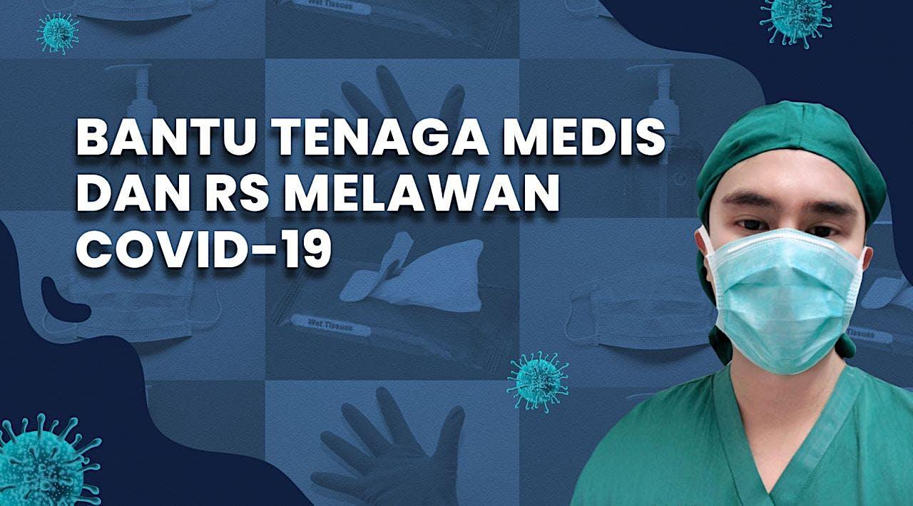 Bantu Tenaga Medis dan RS Melawan COVID-19