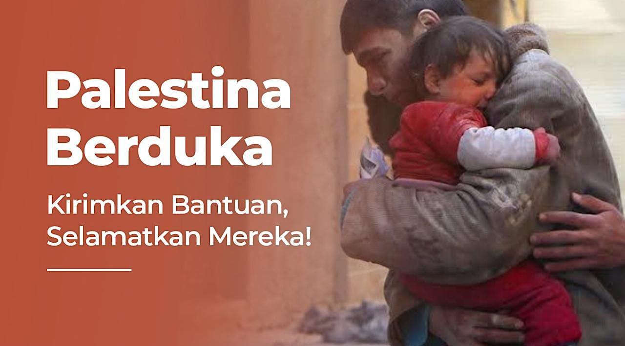 DARURAT! Palestina Butuh Bantuan KITA!