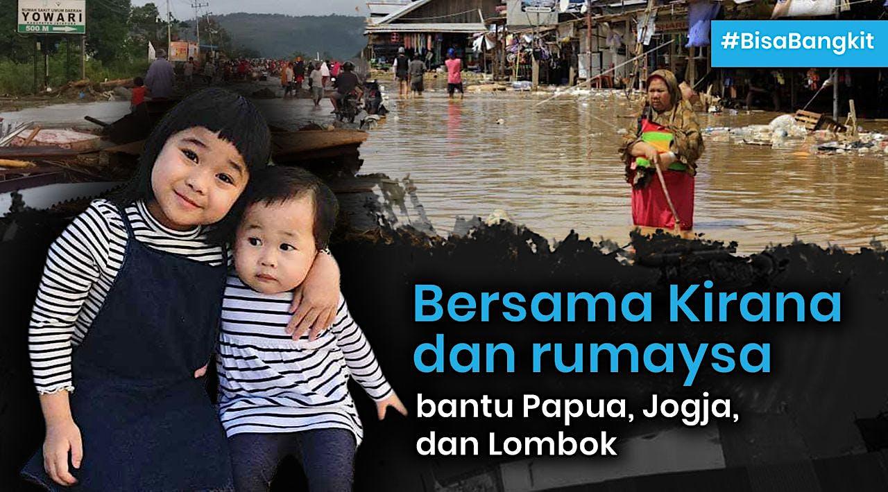 Kirana dan Rumaysa Bantu Papua, Lombok & Jogja