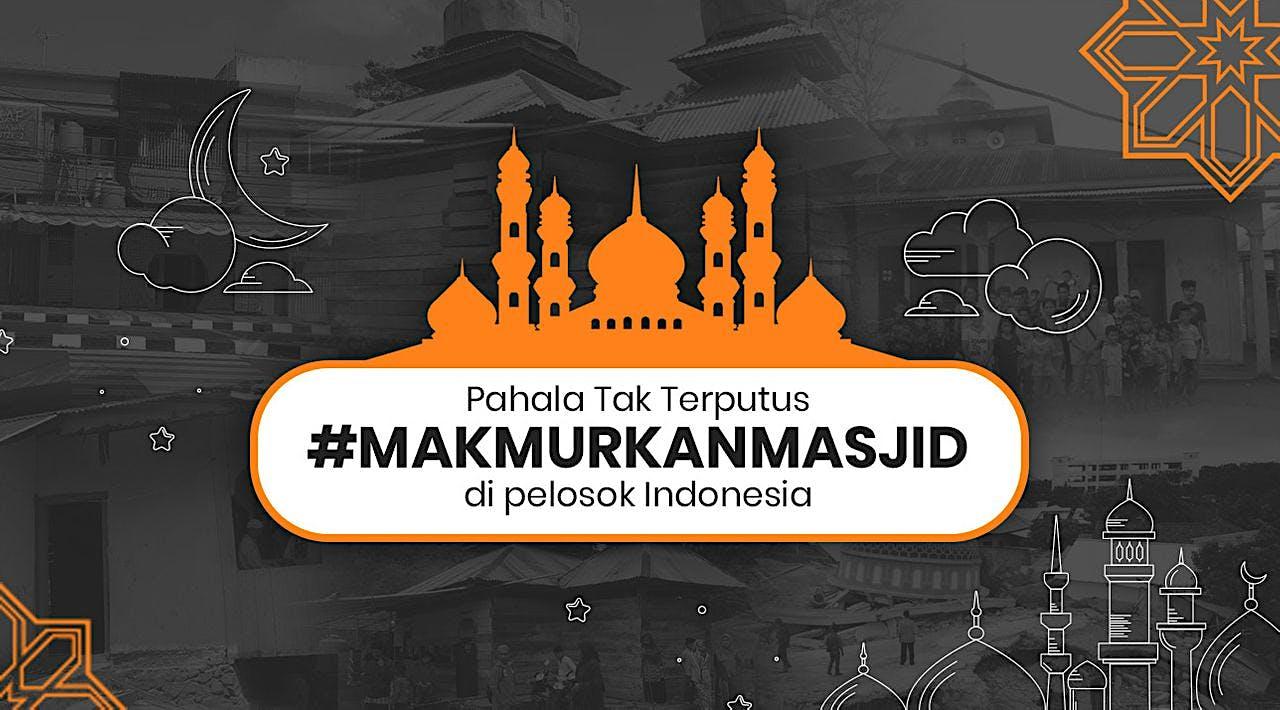 Bersama #MakmurkanMasjid di Pelosok Indonesia