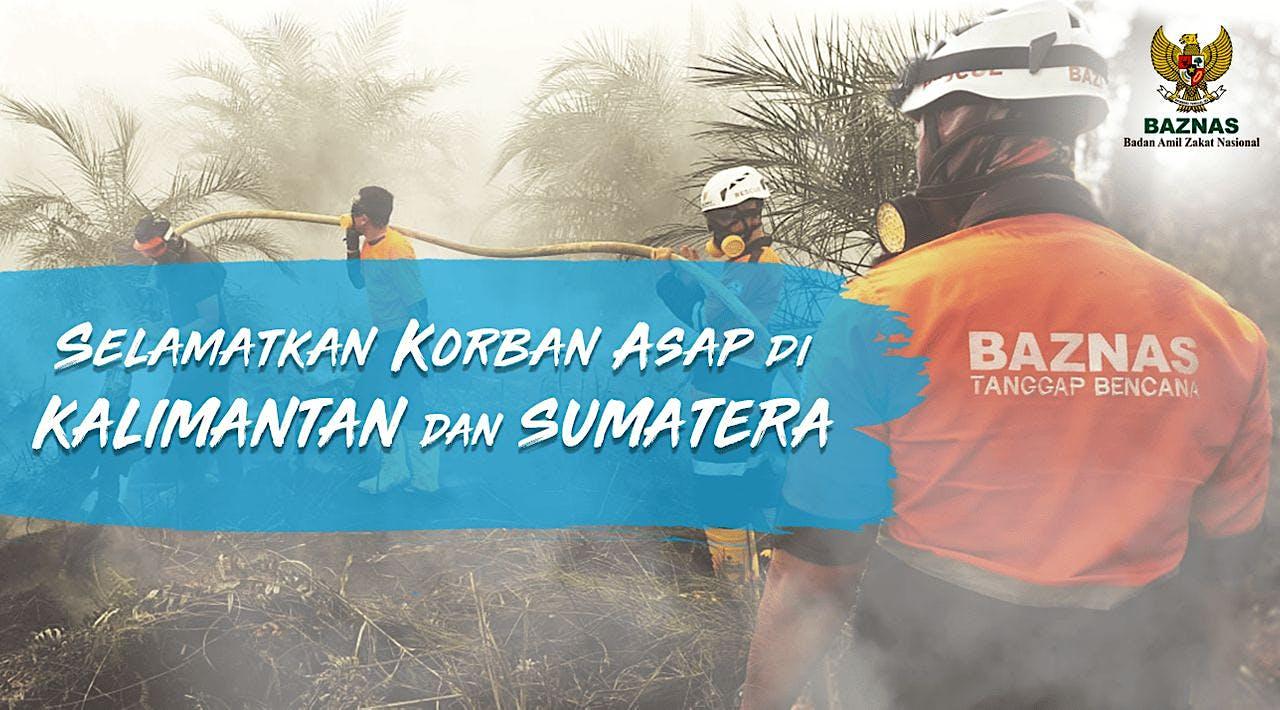 Selamatkan Korban Kabut Asap