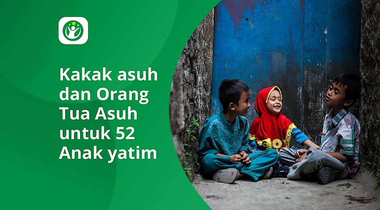 Kakak Asuh & Orang Tua Asuh Untuk 52 Anak Yatim