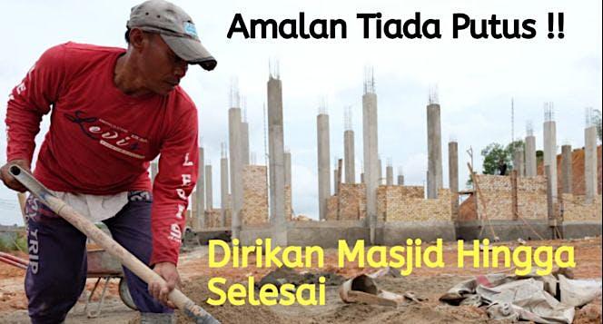 Ayo..Gotong Royong Bangun Masjid dan Rumah Tahfidz