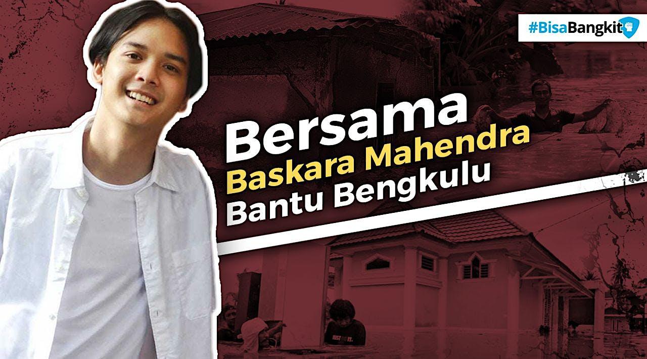 Bersama Baskara Mahendra Bantu Bengkulu