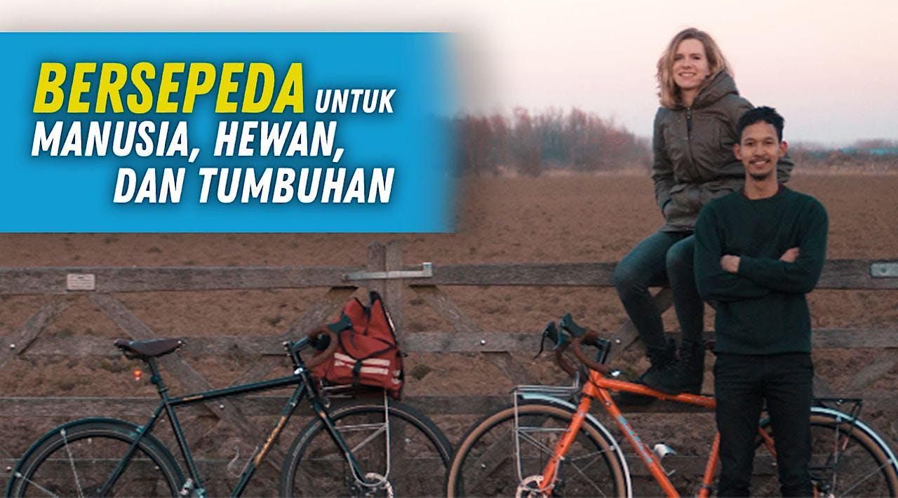 Bersepeda untuk manusia, hewan dan tumbuhan.