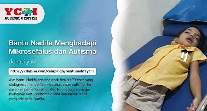 Bantu Nadifa Menghadapi Mikrosefalus dan Autisma