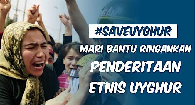 Bantu Ringankan Penderitaan Muslim Uyghur