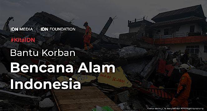 #KitaIDN: Bantu Korban Bencana Alam Indonesia