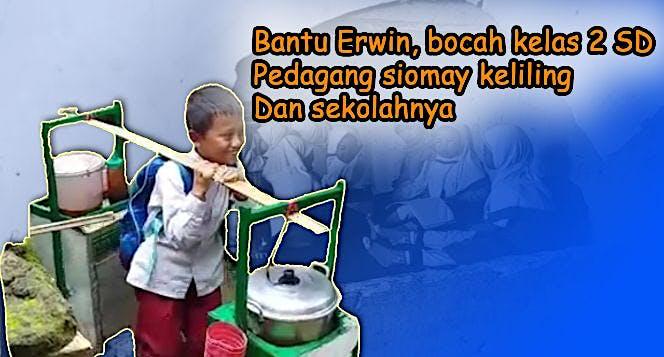 Erwin, pedagang siomay kelas 2 SD dan sekolahnya