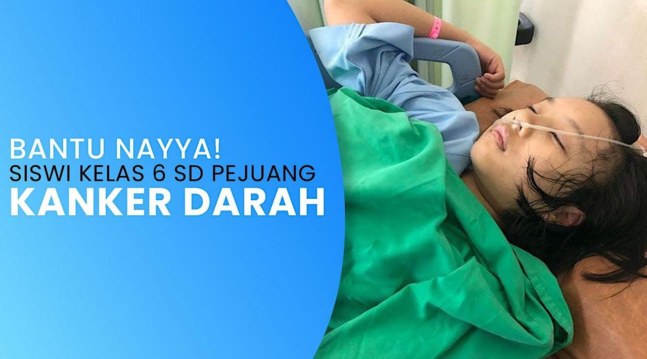 Bantu Neng Nayya Lawan Kanker Darah