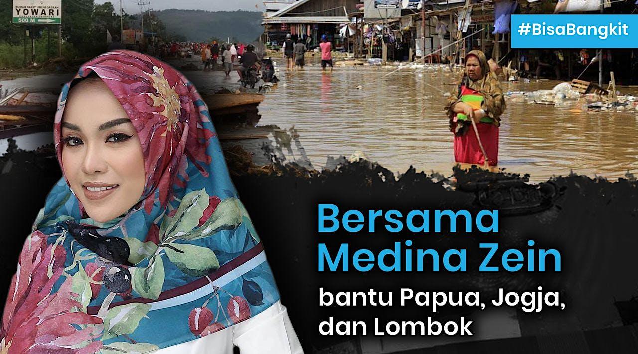 Medina Zein untuk Papua, Lombok & Jogja