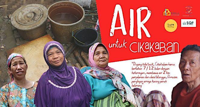 Merdeka dari Kelangkaan Air: Air untuk Cikakaban