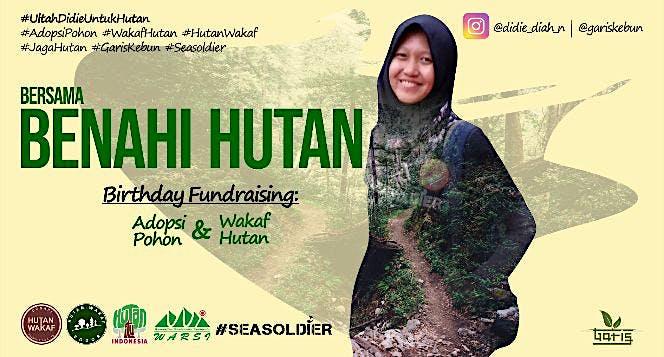 Ultah Didie untuk Hutan Indonesia [4]