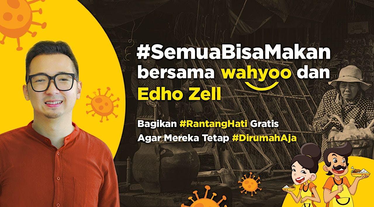 #SemuaBisaMakan bersama Wahyoo dan Edho Zell