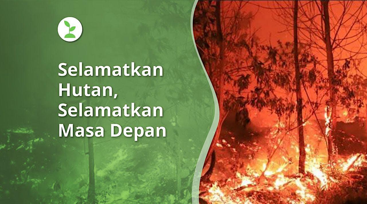 Selamatkan Hutan, Selamatkan masa depan